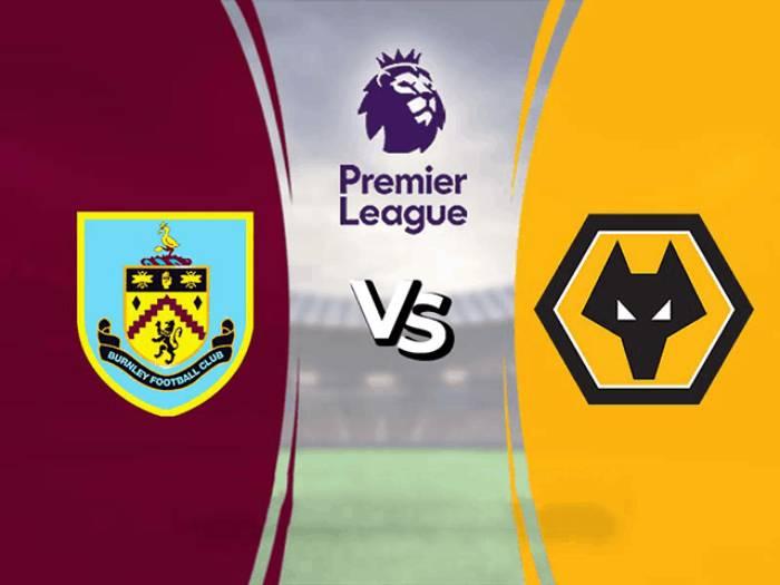 Soi kèo nhà cái Burnley vs Wolverhampton– Ngoại hạng Anh- 22/12/2020