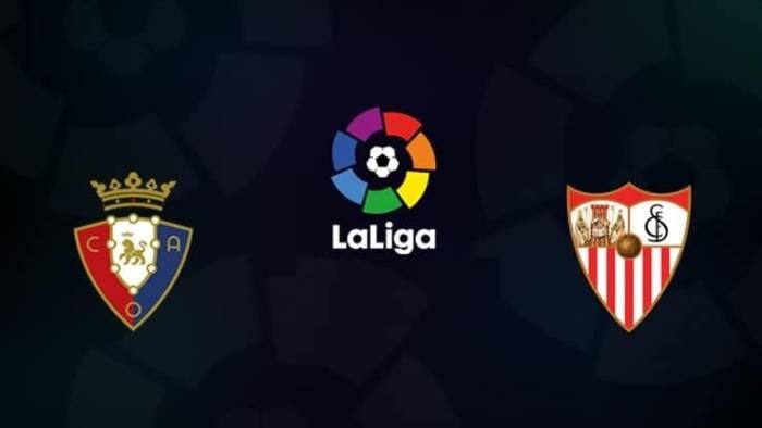 Soi kèo nhà cái Osasuna vs Sevilla – VĐQG Tây Ban Nha- 23/02/2021