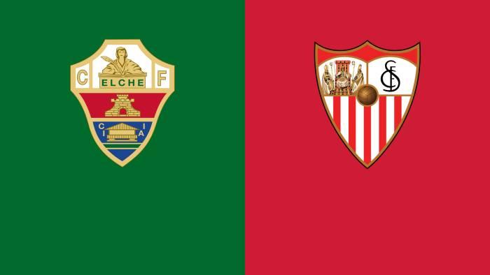 Soi kèo nhà cái Elche vs Sevilla – VĐQG Tây Ban Nha- 06/03/2021