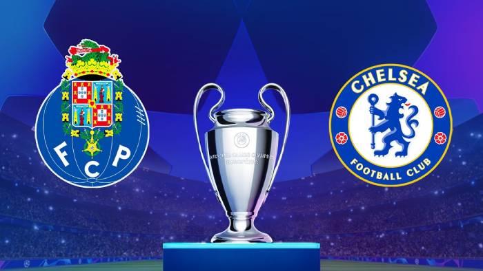 Soi kèo nhà cái Porto vs Chelsea – Champions League- 08/04/2021